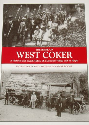 The Book of West Coker - A Pictorial and Social History of a Somerset Village and its People